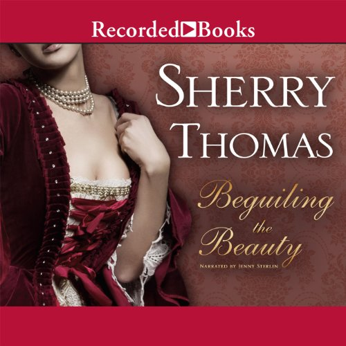 Beguiling the Beauty                   By:                                                                                                                                 Sherry Thomas                               Narrated by:                                                                                                                                 Jenny Sterlin                      Length: 8 hrs and 32 mins     212 ratings     Overall 4.3