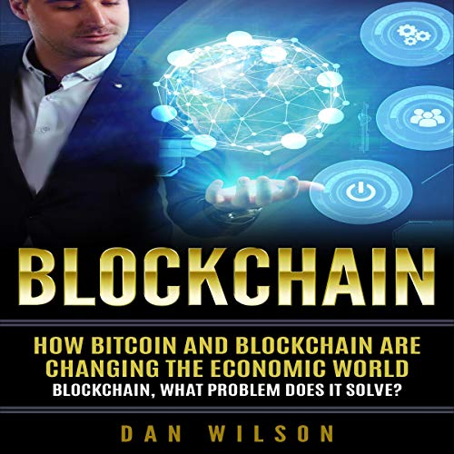 BlockChain: How Bitcoin and Blockchain Are Changing the Economic World audiobook cover art