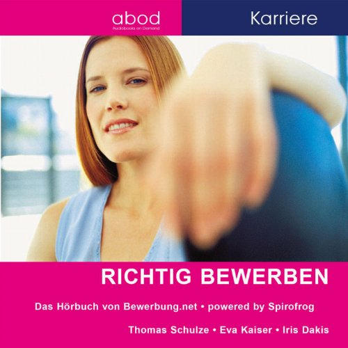 Richtig bewerben                   By:                                                                                                                                 Thomas Schulze,                                                                                        Eva Kaiser,                                                                                        Iris Dakis                               Narrated by:                                                                                                                                 div.                      Length: 49 mins     Not rated yet     Overall 0.0