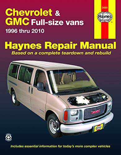 Chevrolet Express & GMC Savana Full-size Vans (96-10) Haynes Repair Manual (Does not include information specific to all-wheel drive, diesel or 8.1L engine models.)