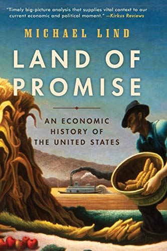 Compare Textbook Prices for Land of Promise: An Economic History of the United States Reprint Edition ISBN 9780061834813 by Lind, Michael