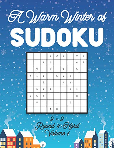 A Warm Winter of Sudoku 9 x 9 Round 4: Hard Volume 1: Sudoku for Relaxation Fall Travellers Puzzle Game Book Japanese Logic Nine Numbers Math Cross ... All Ages Kids to Adults Christmas Theme Gifts