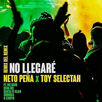 No Llegaré (Remix del Remix)