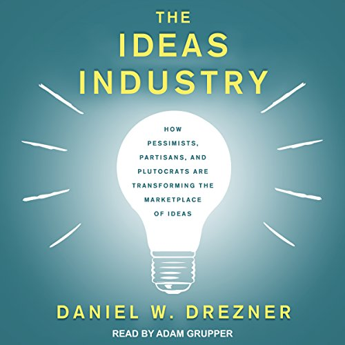 The Ideas Industry Audiobook By Daniel W. Drezner cover art