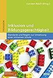 Inklusion und Bildungsgerechtigkeit: Standards und Regeln zur Umsetzung einer inklusiven Schule