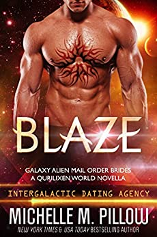 Blaze: A Qurilixen World Novella: Intergalactic Dating Agency (Galaxy Alien Mail Order Brides Book 3) by [Michelle M. Pillow]