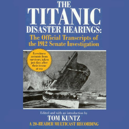 The Titanic Disaster Hearings audiobook cover art