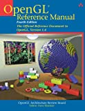 OpenGL(R) Reference Manual: The Official Reference Document to OpenGL, Version 1.4 (4th Edition)