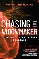 Chasing the Widowmaker: The History of the Heart Attack Pandemic