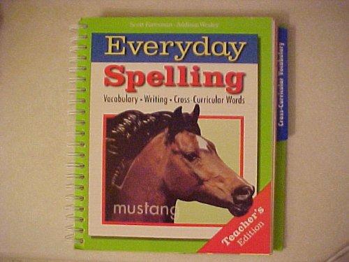 Scott Foresmann-Addison Wesley Everyday Spelling Vocabulary Writing Cross-Curricular Words Grade 8 Teacher's Edition