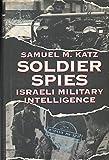 Soldier Spies: Israeli Military Intelligence