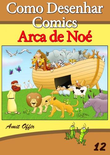 Como Desenhar Comics: Arca de Noé (Livros Infantis Livro...