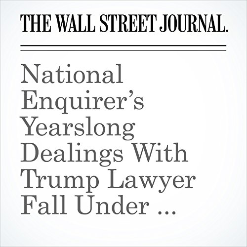 National Enquirer's Yearslong Dealings With Trump Lawyer Fall Under Federal Scrutiny copertina
