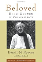 Beloved: Henri Nouwen in Conversation