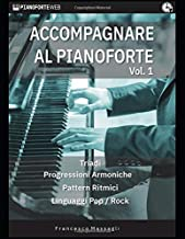 Scaricare Libri Accompagnare al Pianoforte Vol.1: Triadi - Progressioni Armoniche - Pattern Ritmici - Linguaggi Pop/Rock PDF