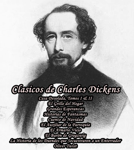 Clasicos de Charles Dickens (Casa Desolada, Tomos I & II, El Grillo...