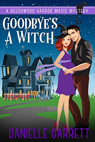 Goodbye's a Witch: A Beechwood Harbor Magic Mystery (Beechwood Harbor Magic Mysteries Book 12)