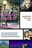 Evolución de las películas musicales de Hollywood: Una recopilación de las películas que más han marcado el cine musical