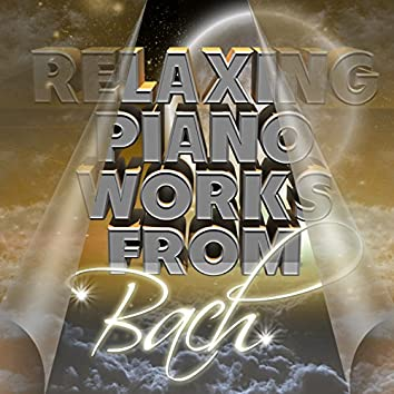 Relaxing Piano Works from Bach