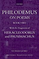 Philodemus: On Poems: With the Fragments of Heracleodorus and Pausimachus (The Philodemus Translation Project)