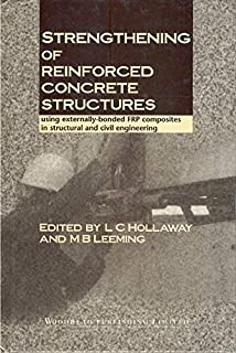 Strengthening of Reinforced Concrete Structures: Using Externally-Bonded Frp Composites in Structural and Civil Engineering (Woodhead Publishing Series in Civil and Structural Engineering)