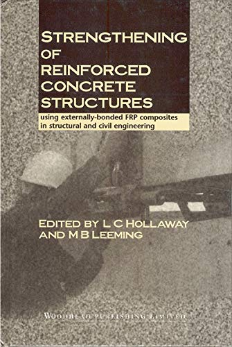 Strengthening of Reinforced Concrete Structures: Using Externally-Bonded Frp Composites in Structura