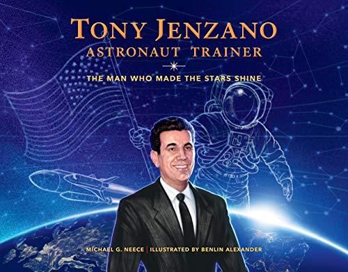 Tony Jenzano, Astronaut Trainer: The Man Who Made the Stars Shine