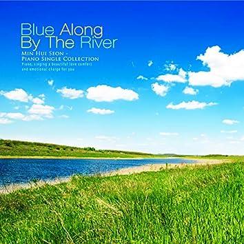 Stroll through the blue river