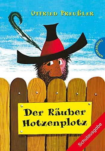 Der Räuber Hotzenplotz   Schulausgabe mit großer Schrift und schwarz-weiß illustriert, als Lektüre für die Grundschule (Klasse 3–4) geeignet