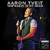 The Radio in My Head: Live at 54 Below von Aaron Tveit
