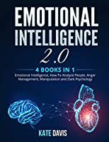 Emotional Intelligence 2.0: 4 books in 1: Emotional Intelligence, How To Analyze People, Anger Management, Manipulation and Dark Psychology