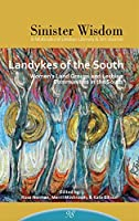 Sinister Wisdom 98: Landykes of the South: Women's Land Groups and Lesbian Communities in the South 1938334205 Book Cover