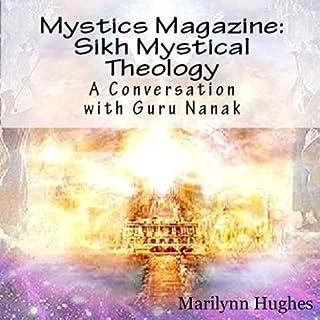 Sikh Mystical Theology: A Conversation with Guru Nanak audiobook cover art