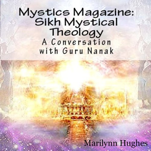 Sikh Mystical Theology: A Conversation with Guru Nanak audiobook cover art