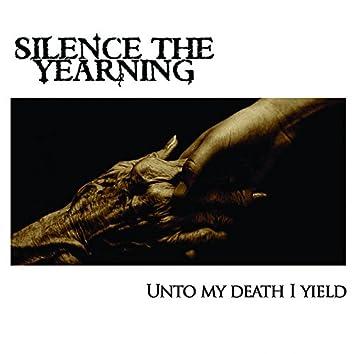 Unto My Death I Yield