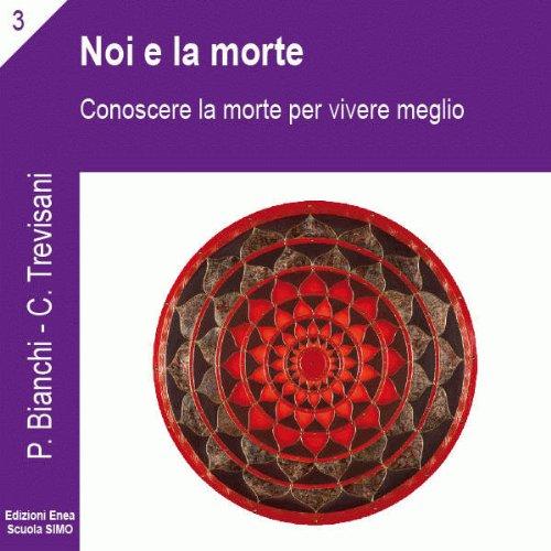 Noi e la morte (La scienza della relazione 3)  Audiolibri