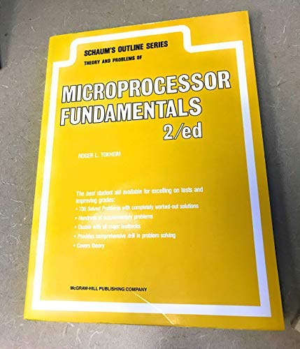 Compare Textbook Prices for Schaum's Outline of Theory and Problems of Microprocessor Fundamentals Schaum's Outlines Subsequent Edition ISBN 9780070649996 by Tokheim, Roger L.