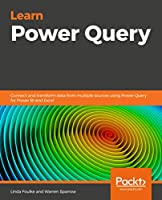 Learn Power Query: A low-code approach to connect and transform data from multiple sources for Power BI and Excel Front Cover