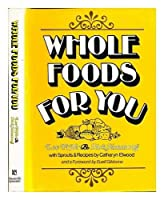 Whole foods for you 0884050793 Book Cover
