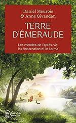 Terre d'émeraude - Témoignages d'outre-corps de Daniel Meurois
