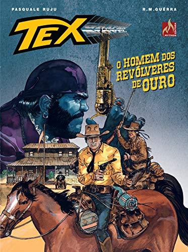 Tex Graphic Novel. O Homem Dos Revólveres De Ouro