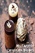 My Favorite Chocolate Recipes: Blank Recipe Book -  A Great Gift - Collect The Recipes You Love To Cook