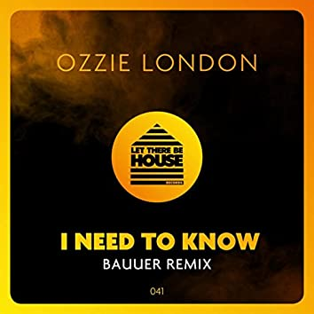 I Need To Know (Bauuer Remix)