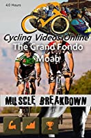 Muscle Breakdown. Gran Fondo Moab Utah. Blu-Ray Edition. Indoor Cycling Training / Spinning Fitness and Workout Videos