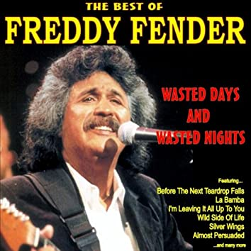 Wasted Days and Wasted Nights: The Best of Freddy Fender
