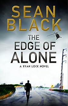 The Edge of Alone (Ryan Lock Book 7) by [Sean Black]