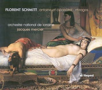 Schmitt, F.: Antoine Et Cleopatre Suite / Mirages