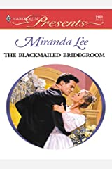 The Blackmailed Bridegroom (Latin Lovers Book 1) Kindle Edition