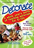 Detonate: A Whole Year's Worth of Teaching Material for 5-12s
