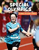 Special Olympics (21st Century Skills Library: Global Citizens: Sports)